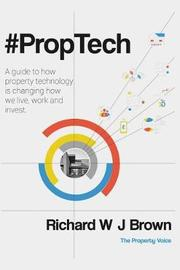 #proptech by Richard W J Brown
