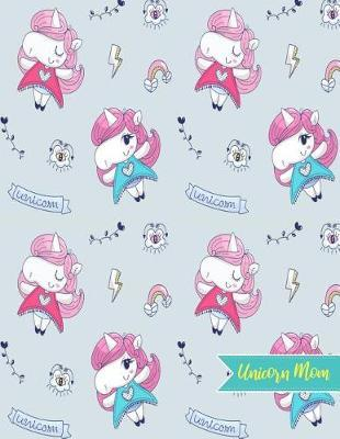 Unicorn Mom by Gloria LeBlanc