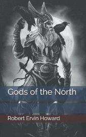Gods of the North by Robert , E. Howard