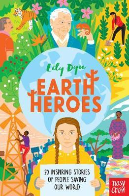 Earth Heroes by Lily Dyu