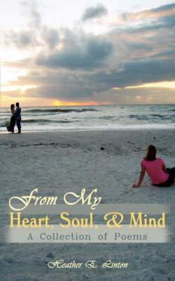 From My Heart, Soul, and Mind by Heather E Linton image