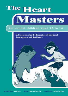 Heart Masters Green Book: A Programme for the Promotion of Emotional Intelligence and Resilience for School Children Aged 12 to 14 by Andrew Fuller image