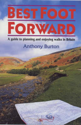 Best Foot Forward: Guide to Planning and Enjoying Walks in Britain by Anthony Burton image