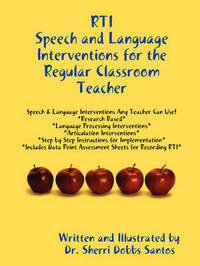 RTI: Speech and Language Interventions for the Regular Classroom Teacher by Dr Sherri Dobbs Santos image