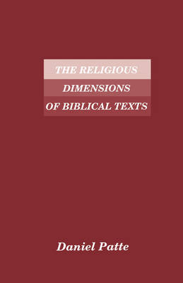 The Religious Dimensions of Biblical Texts by Daniel Patte image