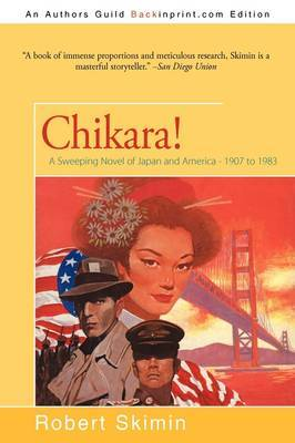 Chikara!: A Sweeping Novel of Japan and America - 1907 to 1983 by Robert Skimin image