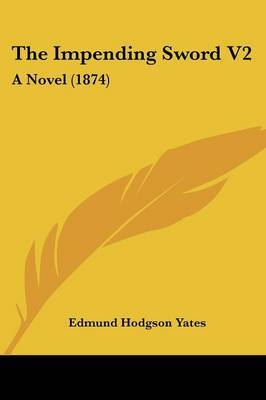 The Impending Sword V2: A Novel (1874) by Edmund Hodgson Yates image