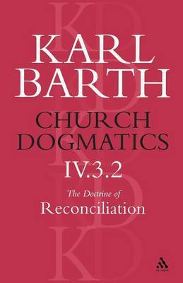 Church Dogmatics Classic Nip IV.3.2 by Barth