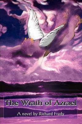 The Wrath of Azrael by Richard Frady