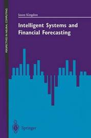 Intelligent Systems and Financial Forecasting by Jason Kingdon