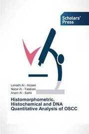 Histomorphometric, Histochemical and DNA Quantitative Analysis of Oscc by Al - Azzawi Lehadh