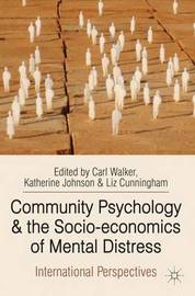 Community Psychology and the Socio-economics of Mental Distress by Carl Walker