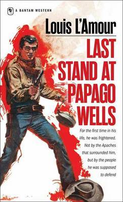 Last Stand At Papago Wells by Louis L'Amour image