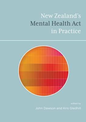 New Zealand's Mental Health Act in Practice