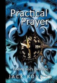 Practical Prayer by Jack Kovnas