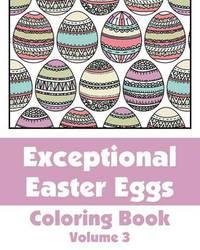 Exceptional Easter Eggs Coloring Book (Volume 3) by Various (Professor of Indian Ocean Studies