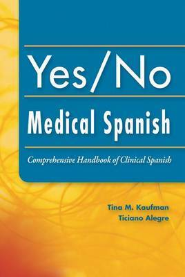 Yes/No Medical Spanish by Tina Kaufman