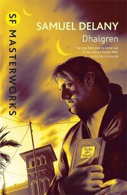 Dhalgren (S.F.Masterworks) by Samuel R. Delany
