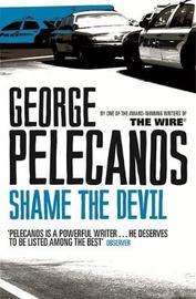Shame The Devil by George Pelecanos image