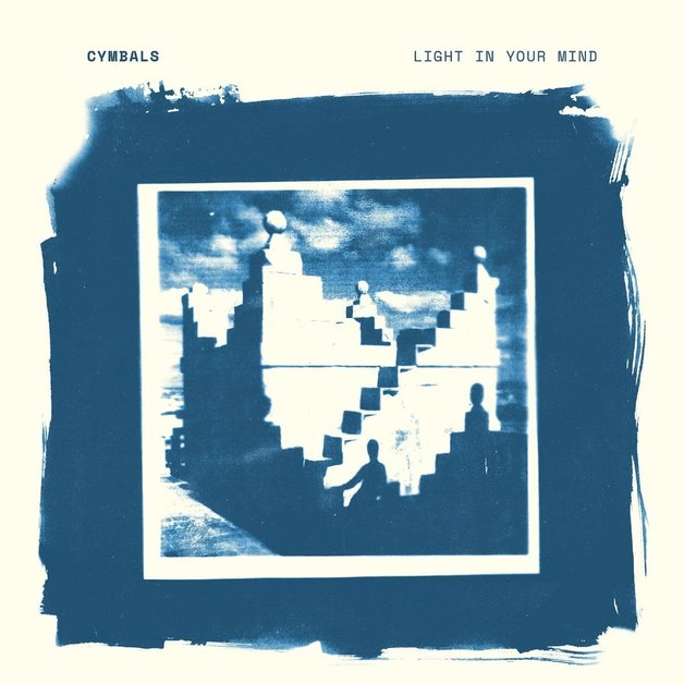 Light In Your Mind (LP) by Cymbals