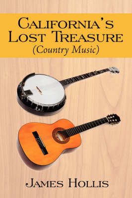California's Lost Treasure (Country Music) by James Hollis, PhD