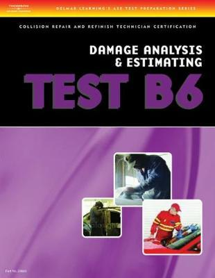 ASE Test Preparation Collision Repair and Refinish- Test B6 Damage Analysis and Estimating by Delmar Cengage Learning image