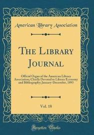 The Library Journal, Vol. 18 by American Library Association image