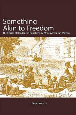 Something Akin to Freedom by Stephanie Li