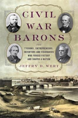 Civil War Barons by Jeffry D Wert