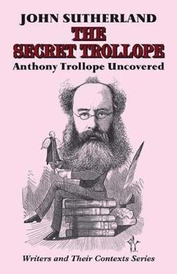 The Secret Trollope by John Sutherland