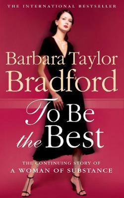To Be the Best by Barbara Taylor Bradford image
