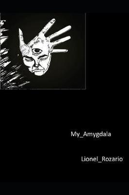 My Amygdala by Lionel Rozario image