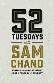 52 Tuesdays With Sam Chand by Sam Chand image