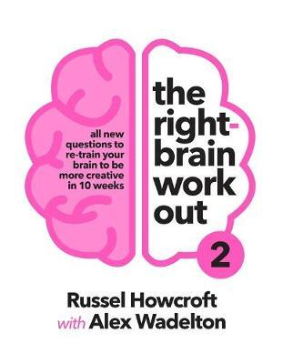 The Right-brain Workout 2 by Russel Howcroft