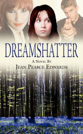 Dream Shatter by Jean Pearce Edwards image