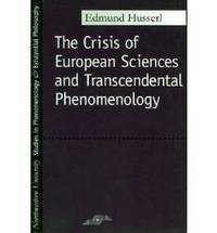 The Crisis of European Sciences and Transcendental Phenomenology by Edmund Husserl