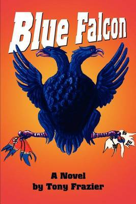 Blue Falcon by Tony Frazier