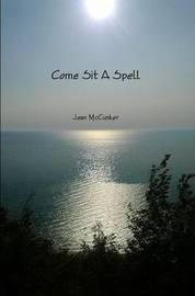 Come Sit A Spell by Jean McCusker