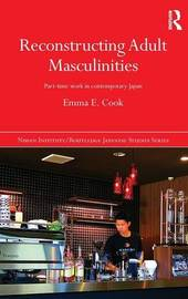 Reconstructing Adult Masculinities by Emma E. Cook