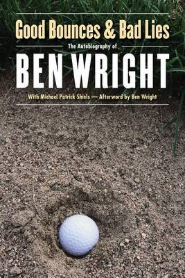 Good Bounces and Bad Lies by Ben Wright