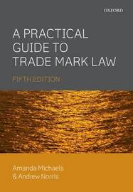 A Practical Guide to Trade Mark Law by Amanda Michaels