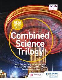 AQA GCSE (9-1) Combined Science Trilogy Student Book by Nick Dixon