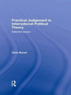 Practical Judgement in International Political Theory by Chris Brown image