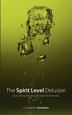 The Spirit Level Delusion by Christopher John Snowdon