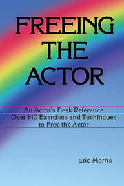 Freeing the Actor by Eric Morris