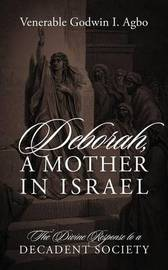 Deborah, a Mother in Israel by Venerable Godwin I Agbo