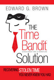 The Time Bandit Solution by Edward G Brown