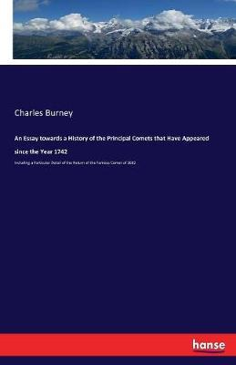 An Essay Towards a History of the Principal Comets That Have Appeared Since the Year 1742 by Charles Burney image