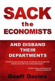 Sack the Economists by Geoff Davies