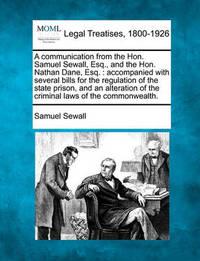 A Communication from the Hon. Samuel Sewall, Esq., and the Hon. Nathan Dane, Esq. by Samuel Sewall